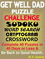 Get Well Dad Puzzle Challenge: Sudoku, Word Search, Cryptogram, Crossword