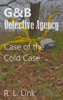 G&B Detective Agency: Case of the Cold Case