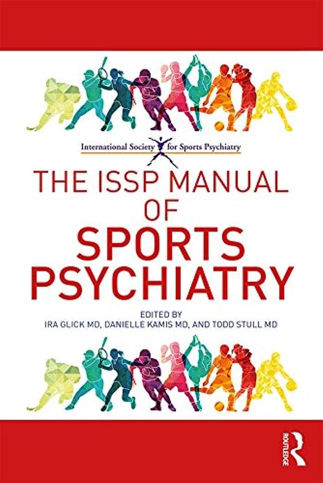 偏見プーノ宣教師The ISSP Manual of Sports Psychiatry (English Edition)