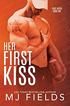 Her First Kiss: Londons story (Firsts series Book 1) by [Fields, MJ]