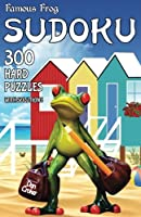 Famous Frog Sudoku 300 Hard Puzzles with Solutions: A Travel Sudoku Series Book