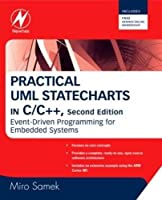 Practical UML Statecharts in C/C++: Event-Driven Programming for Embedded Systems by Miro Samek(2008-10-01)