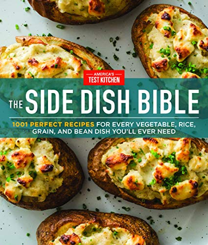 The Side Dish Bible: 1001 Perfect Recipes for Every Vegetable, Rice, Grain, and Bean Dish You Will Ever Need (English Edition)
