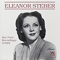 Eleanor Steber: Her First Recordings