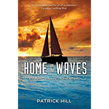Home on the Waves: A Pacific Sailing Odyssey