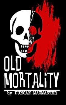 Old Mortality by [MacMaster, Duncan]