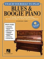 Teach Yourself to Play Blues & Boogie Piano: A Quick and Easy Introduction for Intermediate to Early Advanced Players - With Downloadable Audio