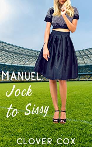 Manuel: Jock to Sissy (English Edition)