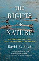 The Rights of Nature: A Legal Revolution That Could Save the World