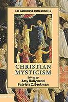 The Cambridge Companion to Christian Mysticism (Cambridge Companions to Religion)