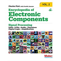 Encyclopedia of Electronic Components Volume 2: LEDs, LCDs, Audio, Thyristors, Digital Logic, and Amplification (English Edition)