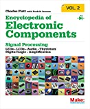 Encyclopedia of Electronic Components: Leds, Lcds, Audio, Thyristors, Digital Logic, and Amplification (Make)