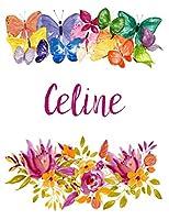 Celine: Flower Notebook Writing Journal for Girls,Personalized With Name,  Personalized Writing Journal,Notebook for Women and Girls, Personalized Notebook/Journal Gift