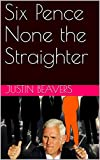 Six Pence None the Straighter (English Edition)