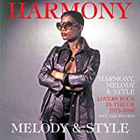 Harmony , Melody & Style: Lovers Rock & Rare Groove In The UK 1975-92
