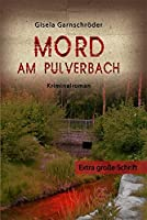 Mord am Pulverbach. Grossdruck