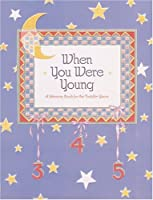 When You Were Young: A Memory Book for the Toddler Years