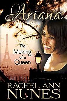 The Making of a Queen (Ariana Book 1) by [Nunes, Rachel Ann]