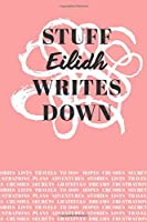 Stuff Eilidh Writes Down: Personalized Journal / Notebook (6 x 9 inch) with 110 wide ruled pages inside [Soft Coral]
