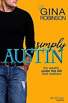 Simply Austin (The Jet City Kilt Series Book 4) by [Robinson, Gina]