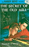 Hardy Boys 03: the Secret of the Old Mill (The Hardy Boys)