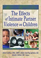 The Effects of Intimate Partner Violence on Children