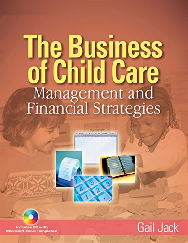 Download The Business of Child Care: Management and Financial Strategies 1401851800