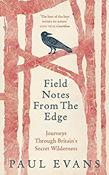 Field Notes from the Edge by [Evans, Paul]