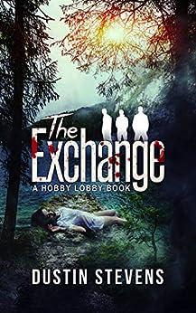 The Exchange: A Suspense Thriller by [Stevens, Dustin]