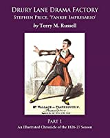 Drury Lane Drama Factory: Stephen Price, Yankee Impresario, Part 1, 1826-27
