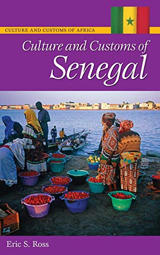 Download Culture and Customs of Senegal (Culture and Customs of Africa) 0313340366