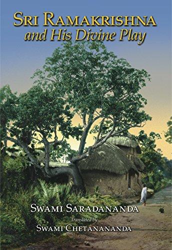 Sri Ramakrishna and His Divine Play (English Edition)