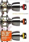 SOFT BALLET 1989-1991 the BEST Clips+ [DVD]