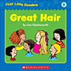First Little Readers: Great Hair (Level B)