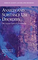 Anxiety and Substance Use Disorders: The Vicious Cycle of Comorbidity (Series in Anxiety and Related Disorders)
