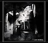 I AM MORTAL(CD+DVD)
