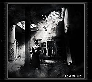 I AM MORTAL(CD+DVD)