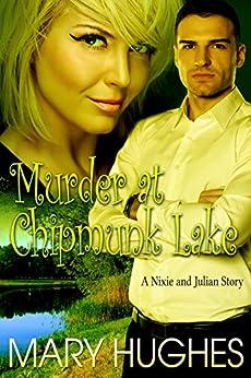 Murder at Chipmunk Lake (Biting Love Short Bites Book 3) by [Hughes, Mary]