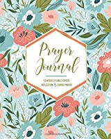 Prayer Journal: 52 Weeks of Bible Verses, Reflection & Guided Prayer (Soothing Floral Edition)