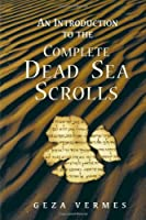 An Introduction to the Complete Dead Sea Scrolls