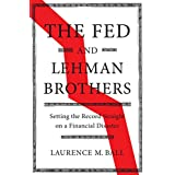 The Fed and Lehman Brothers: Setting the Record Straight on a Financial Disaster (Studies in Macroeconomic History)