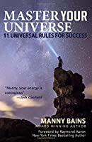 MASTER YOUR UNIVERSE: 11 Universal Rules for Success