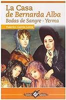 La Casa de Bernarda Alba: Bodas de Sangre - Yerma