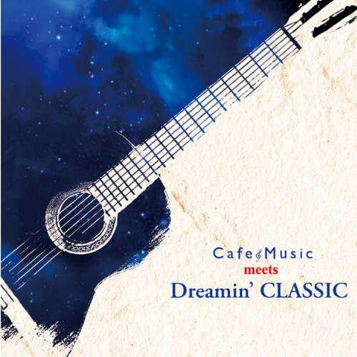 Cafe Music meets Dreamin' CLASSIC