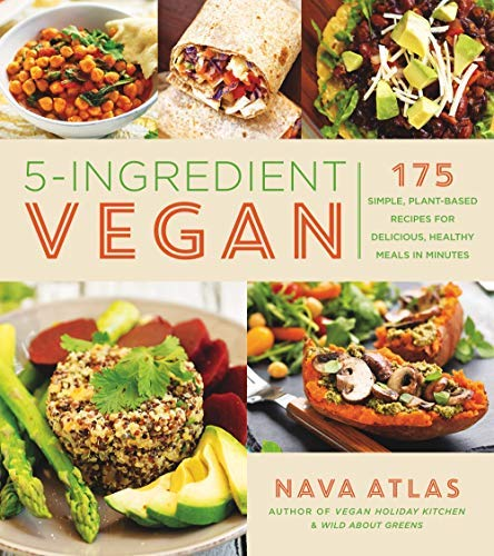 5-Ingredient Vegan: 175 Simple, Plant-Based Recipes for Delicious, Healthy Meals in Minutes (English Edition)