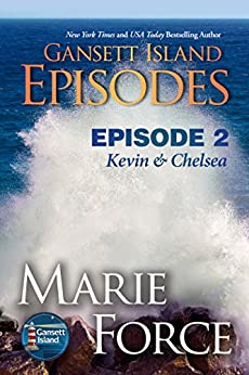 Gansett Island Episode 2: Kevin & Chelsea (Gansett Island Series Book 18) by [Force, Marie]