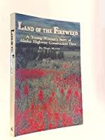 Land of the Fireweed