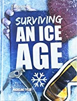 Surviving an Ice Age (Surviving the Impossible)