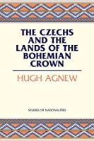 The Czechs and the Lands of the Bohemian Crown (Studies of Nationalities)
