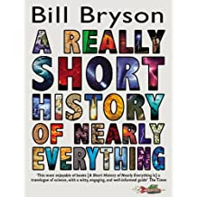 Really Short History of Nearly Everything, A